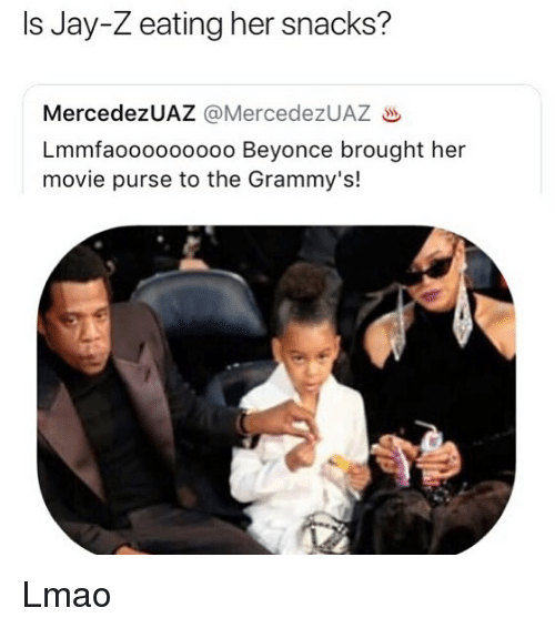Beyonce, Grammys, and Jay: Is Jay-Z eating her snacks?  MercedezUAZ @MercedezUAZ  Lmmfaooooooooo Beyonce brought her  movie purse to the Grammy's! Lmao