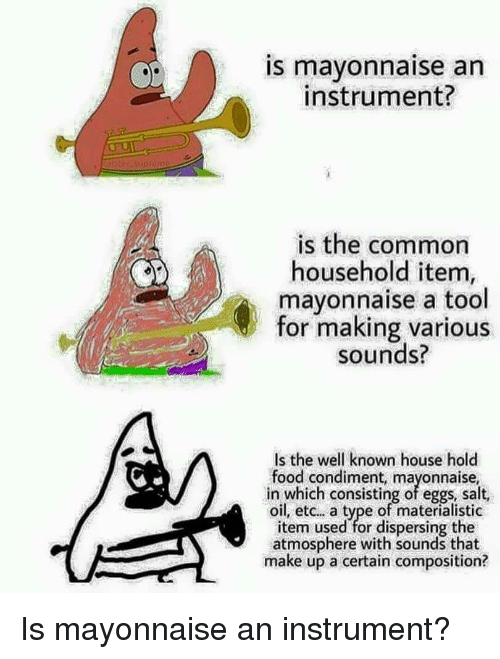 Food Common And Tool Is Mayonnaise An Instrument The Household