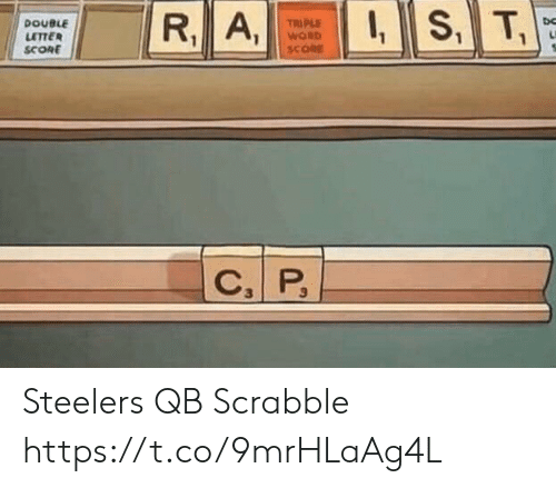 Football, Nfl, and Sports: IS, T  R, A,  TRIPLE  WORD  DOUBLE  LETTER  SCORE  SCORE  C P Steelers QB Scrabble https://t.co/9mrHLaAg4L