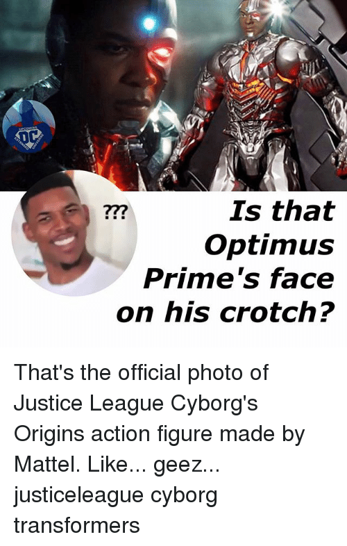 Memes, Transformers, and Justice: Is that  Optimus  Prime's face  on his crotch? That's the official photo of Justice League Cyborg's Origins action figure made by Mattel. Like... geez... justiceleague cyborg transformers