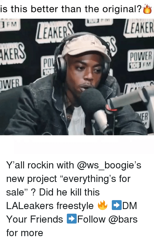 "Anaconda, Friends, and Memes: is this better than the original?  IFM  KERS  PO  10  POWER  100 FM Y'all rockin with @ws_boogie's new project ""everything's for sale"" ? Did he kill this LALeakers freestyle 🔥 ➡️DM Your Friends ➡️Follow @bars for more"