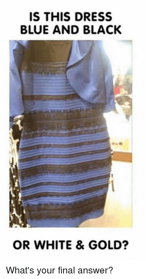 Is This Dress Blue And Black Or White Amp Gold What S Your