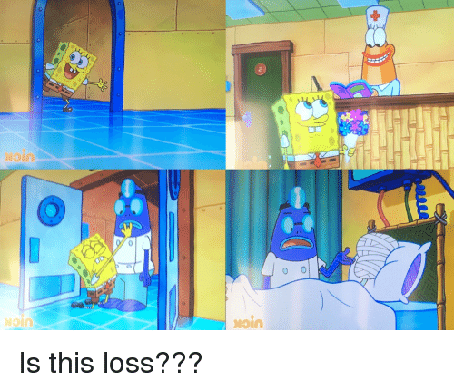 SpongeBob, This, and Is This Loss