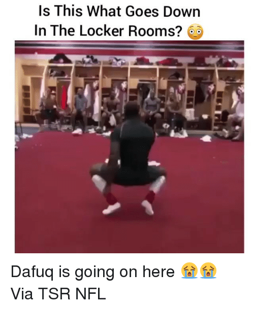 Funny, Dafuq, and Tsr: Is This What Goes Down  In The Locker Rooms? Dafuq is going on here 😭😭 Via TSR NFL