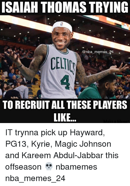 Magic Johnson, Memes, and Nba: ISAIAH THOMAS TRYING  @nba memes 24-  TO RECRUIT ALL THESE PLAYERS  LIKE.. IT trynna pick up Hayward, PG13, Kyrie, Magic Johnson and Kareem Abdul-Jabbar this offseason 💀 nbamemes nba_memes_24