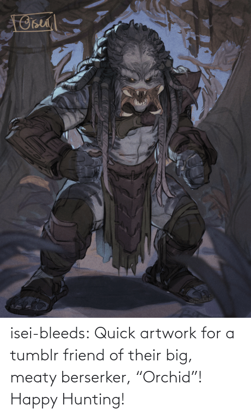 """Tumblr, Hunting, and Blog: isei-bleeds:  Quick artwork for a tumblr friend of their big, meaty berserker,""""Orchid""""! Happy Hunting!"""