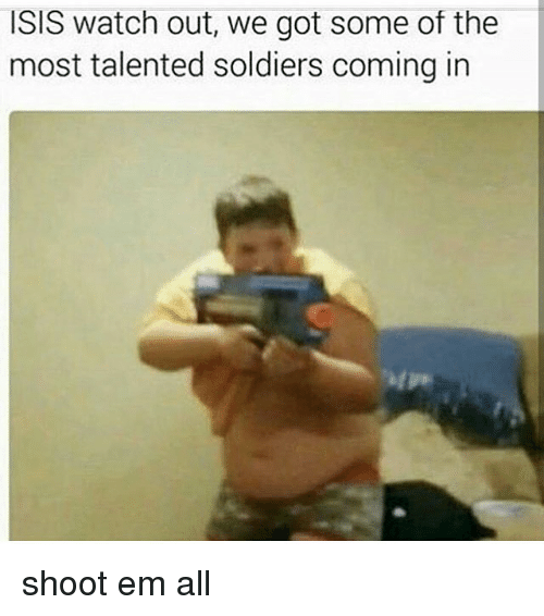 ISIS Watch Out We Got Some of the Most Talented Soldiers ...