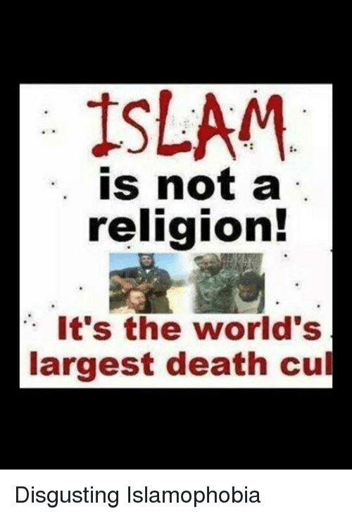 Death, Islam, and Religion: ISLAM  . is not a  religion!  It's the world's  largest death cul