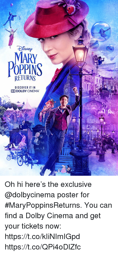 Memes, Discover, and Mary Poppins: ISNE  MARY  POPPINS  RETURNS  DISCOVER IT IN  DODOLBY CINEMA Oh hi here's the exclusive @dolbycinema poster for #MaryPoppinsReturns.  You can find a Dolby Cinema and get your tickets now: https://t.co/kIiNImIGpd https://t.co/QPi4oDlZfc