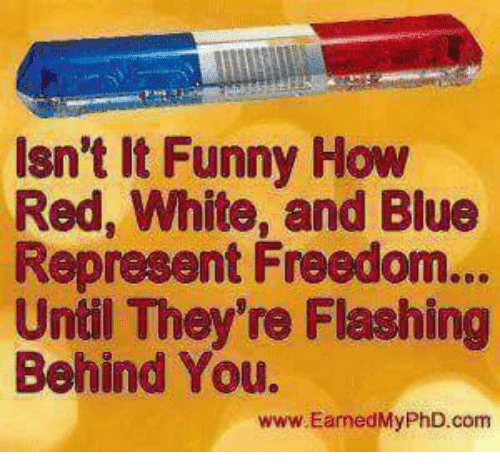 Isnt It Funny How Red White And Blue Represent Freedom Until They