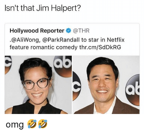 Jim Halpert, Memes, and Netflix: Isn't that Jim Halpert?  Hollywood Reporter @THR  .@AliWong, @ParkRandall to star in Netflix  feature romantic comedy thr.cm/SdDkRG omg 🤣🤣