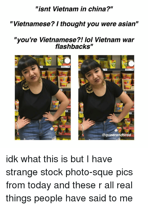 isnt vietnam in china vietnamese thought you were asian youre 8953169 ✅ 25 best memes about vietnam war flashback vietnam war,Meme Vietnamese