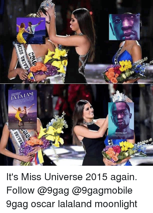 9gag, Memes, and Oscars: ISS UKIVE  UNIVE It's Miss Universe 2015 again. Follow @9gag @9gagmobile 9gag oscar lalaland moonlight