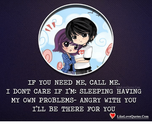 Iste If You Need Me Call Me Like Love Quotescom I Dont Care If Im