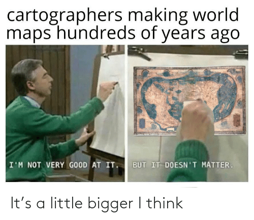 Think, I Think, and Little: It's a little bigger I think