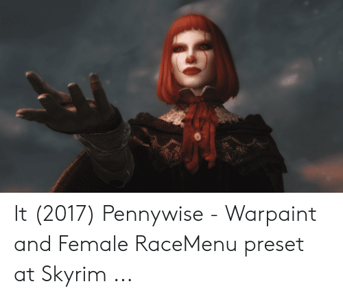 It 2017 Pennywise - Warpaint and Female RaceMenu Preset at