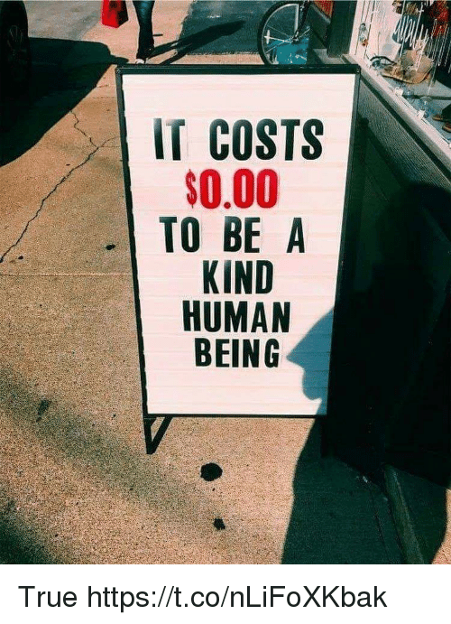 Memes, True, and 🤖: IT COSTS  0.00  TO BE A  HUMAN True https://t.co/nLiFoXKbak