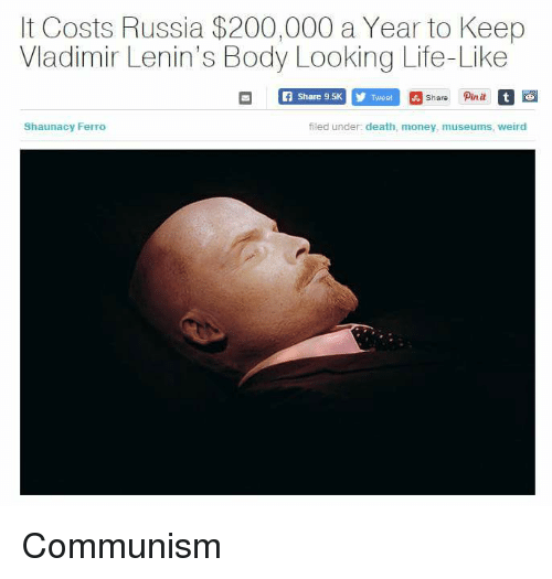 9632ef39 Dank Memes, Vladimir Lenin, and Lenin: It Costs Russia $200,000 a Year to