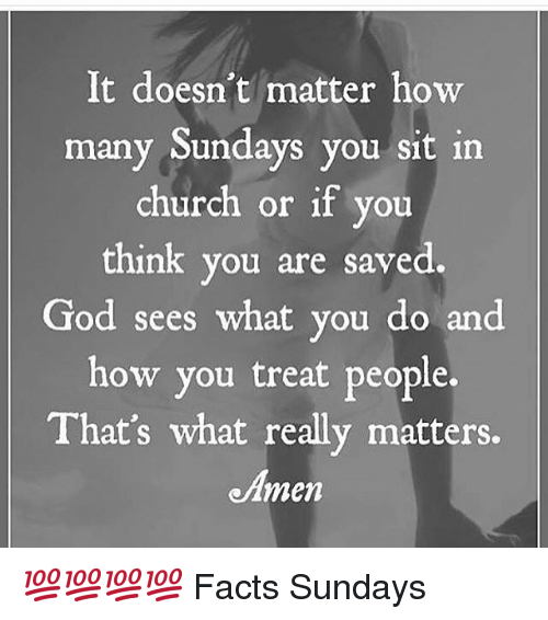 https://pics.me.me/it-doesnt-matter-how-many-sundays-you-sit-in-church-17819754.png