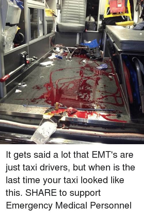 It Gets Said A Lot That Emt S Are Just Taxi Drivers But