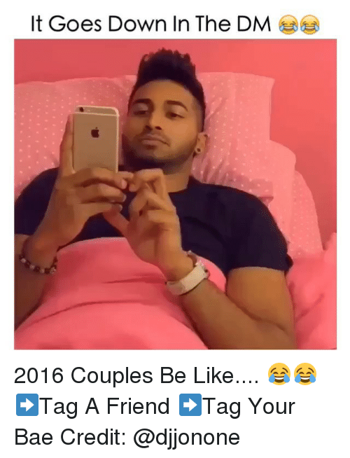it goes down in the dm 2016 couples be like 2755637 ✅ 25 best memes about it goes down in the dm it goes down in