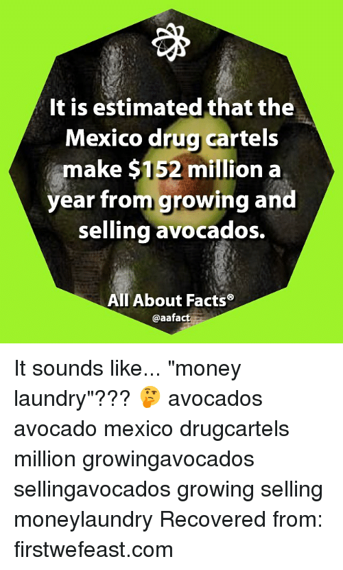 Facts Laundry And Memes It Is Estimated That The Mexico S Make