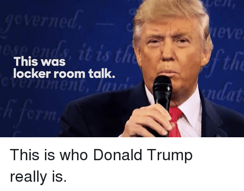 it is thw this was locker room talk this is 4717976 ✅ 25 best memes about locker room talk locker room talk memes