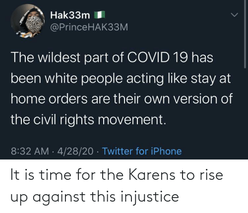 Time, For, and This: It is time for the Karens to rise up against this injustice