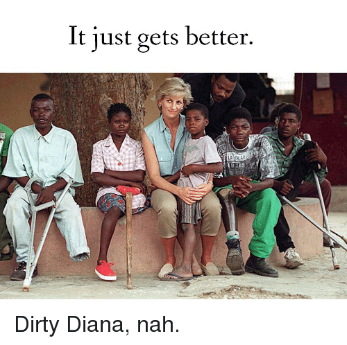 Dirty, Dank Memes, and Diana: It just gets better.  8183
