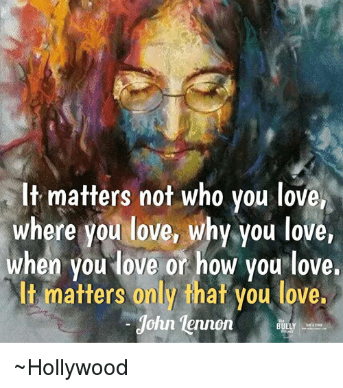 John Lennon Memes And It Matters Not Who You Love Where