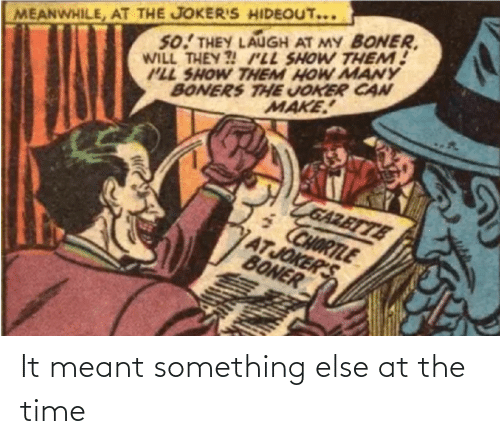 Time, Something Else, and The Time: It meant something else at the time
