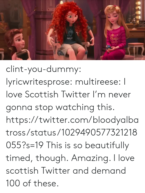 Anaconda, Love, and Tumblr: It  MU  ap clint-you-dummy: lyricwritesprose:  multireese:  I love Scottish Twitter I'm never gonna stop watching this.   https://twitter.com/bloodyalbatross/status/1029490577321218055?s=19  This is so beautifully timed, though.   Amazing. I love scottish Twitter and demand 100 of these.