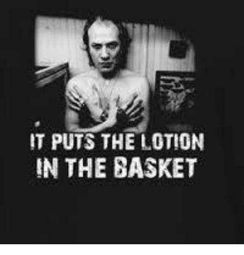 7ff9404cb7214 IT PUTS THE LOTION IN THE BASKET | Meme on ME.ME