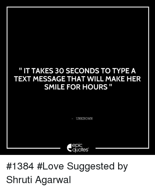 It Takes 30 Seconds To Type A Text Message That Will Make Her Smile