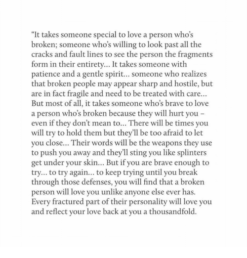 It Takes Someone Special To Love A Person Whos Broken Someone Whos