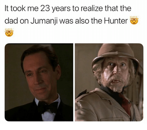 It Took Me 23 Years To Realize That The Dad On Jumanji Was Also The