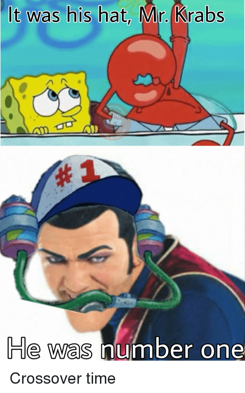 Mr. Krabs, SpongeBob, and Time: It was his hat, Mr. Krabs  by  e was number one