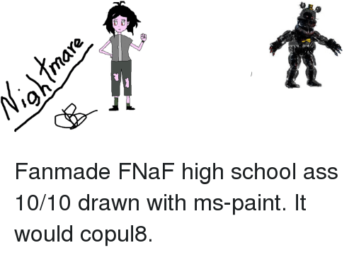 Ita è Fanmade FNaF High School Ass 1010 Drawn With Ms-Paint It Would