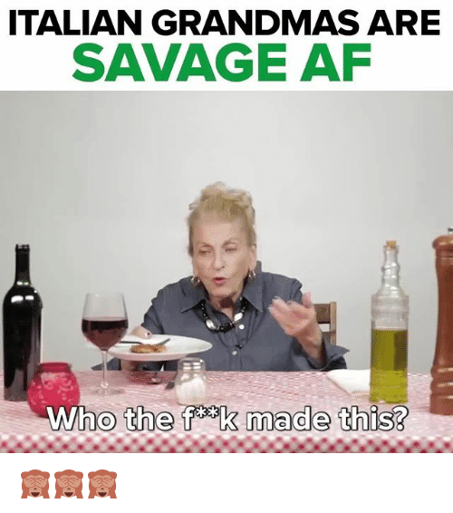 italian grandmas are savage af who the f k made 27634255 25 best italians memes cries in memes, homely memes, comming memes