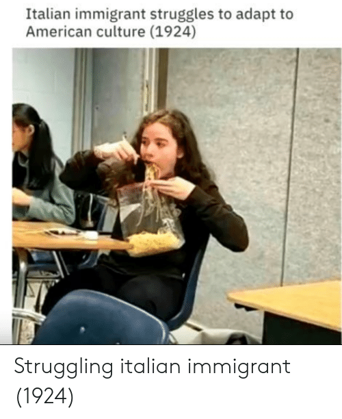 American, Culture, and Italian: Italian immigrant struggles to adapt to  American culture (1924) Struggling italian immigrant (1924)