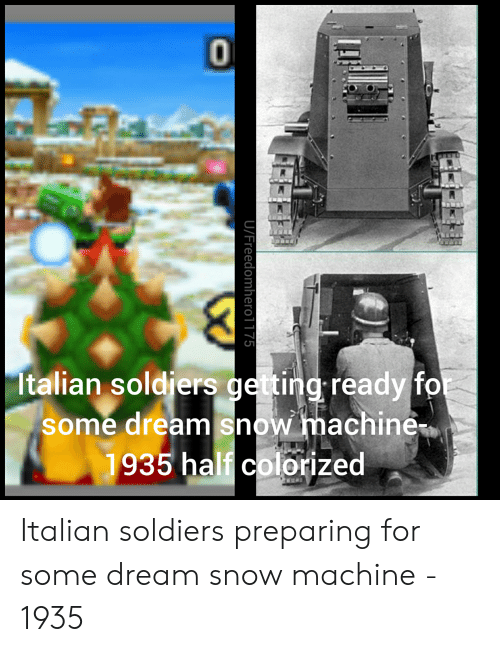 Soldiers, Snow, and Dream: Italian soldjers getting ready fo  some dream snow machine  1935 half colorized  U/Freedomherol175 Italian soldiers preparing for some dream snow machine - 1935