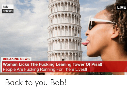 Italy Live 696969 Breaking News Woman Licks The Fucking Leaning