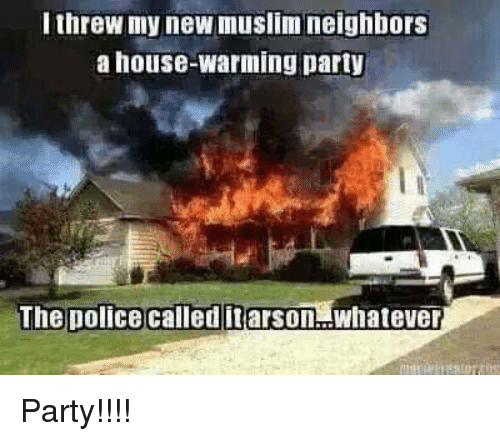 Ithrew My New Muslim Neighbors A House Warming Party The