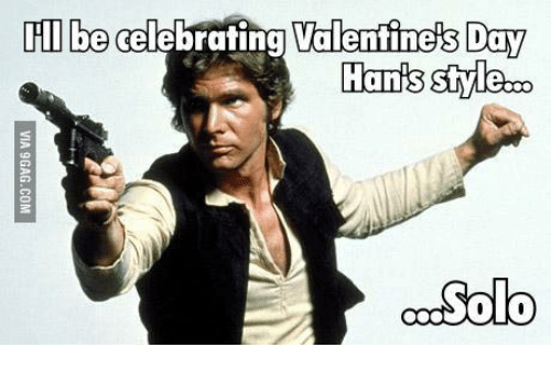 Valentine's Day, Day, and Solo: ITI be  elebrating Valentine's Day  Hans Style:oo  Solo