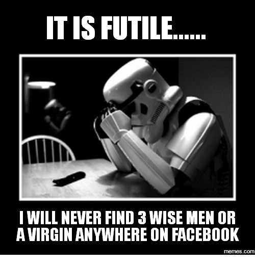 Itis Futile I Will Never Find 3wise Men Or Avirginanywhere On