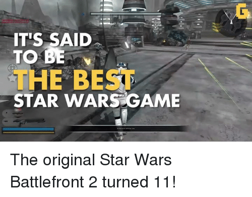 Video Games, Best, and Game: ITIS SAID  TO BE  THE BEST  WARS GAME The original Star Wars Battlefront 2 turned 11!
