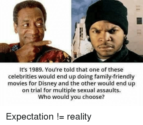 Disney, Family, and Movies: It's 1989. You're told that one of these  celebrities would end up doing family-friendly  movies for Disney and the other would end up  on trial for multiple sexual assaults.  Who would you choose?