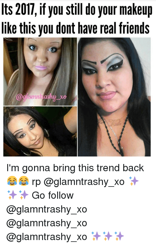 Makeup, Memes, and 🤖: Its 2017, if you still do your makeup