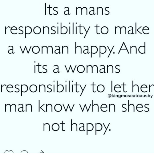 its a mans responsibility to make a woman happy and 9507961 its a mans responsibility to make a woman happy and its a womans