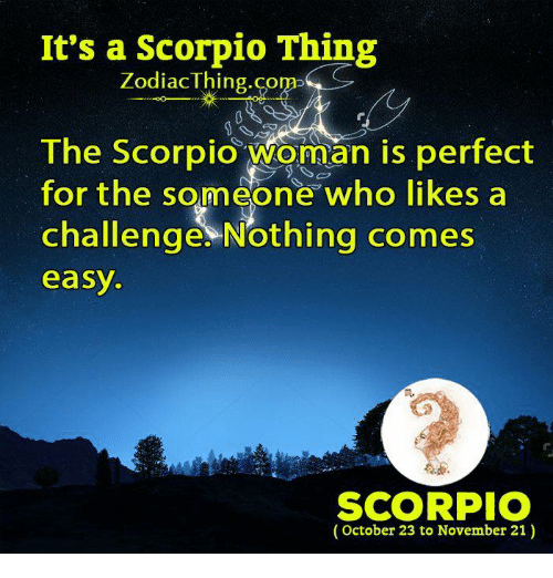 It's a Scorpio Thing ZodiacThingco M> the Scorpio Woman Is Perfect